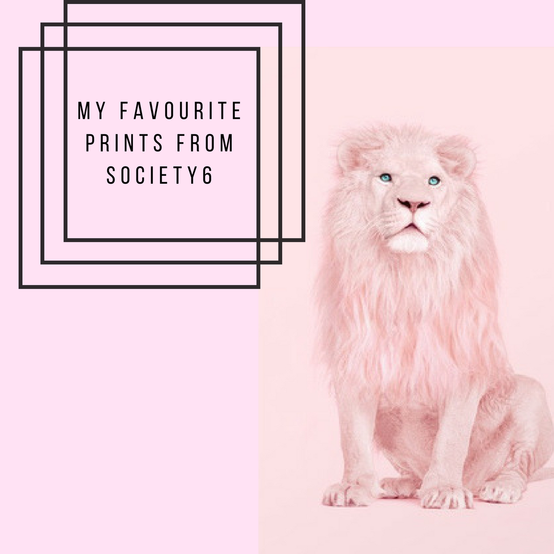 My Favourite Prints From Society6
