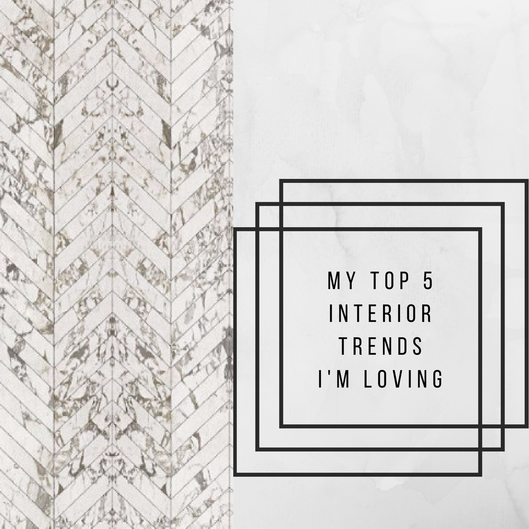 My Top 5 Interior Trends I'm Loving by the Lusting Life